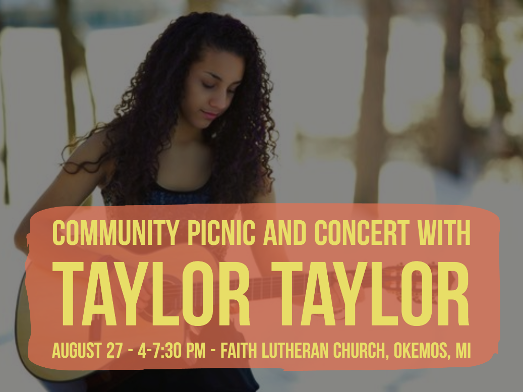 Community Picnic & Concert. Bring your lawn chair, join us for free picnic food, and enjoy the music of Taylor Taylor.