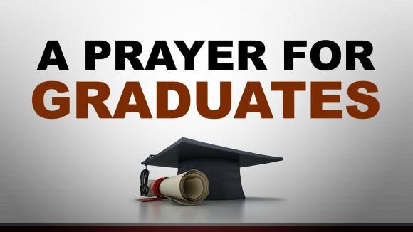 A prayer for graduates