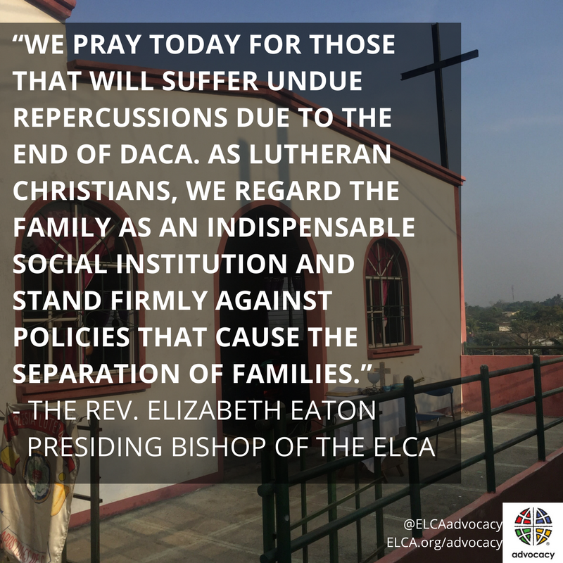 ELCA Presiding Bishop Elizabeth Eaton has issued a statement in response to today's announcement on the Deferred Action for Childhood Arrivals (DACA) program.